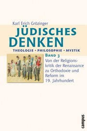Jüdisches Denken: Theologie - Philosophie - Mystik