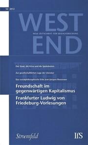 WestEnd 2012 1/2: Freundschaft im gegenwärtigen Kapitalismus / Frankfurter Ludwig von Friedeburg-Vorlesungen