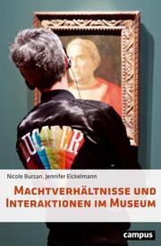 Machtverhältnisse und Interaktionen im Museum