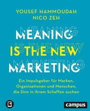 Meaning is the New Marketing