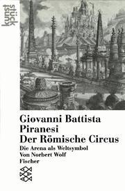 Giovanni Battista Piranesi: Der Römische Circus