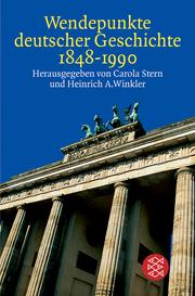 Wendepunkte deutscher Geschichte 1848-1990