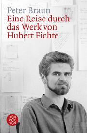 Eine Reise durch das Werk von Hubert Fichte