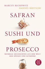 Safran, Sushi und Prosecco