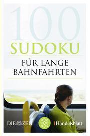 100 Sudoku für lange Bahnfahrten