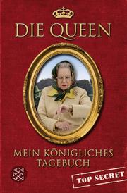 Die Queen - Mein königliches Tagebuch