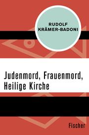 Judenmord, Frauenmord, Heilige Kirche
