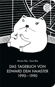 Das Tagebuch von Edward dem Hamster 1990-1990