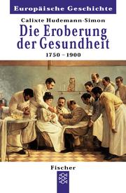 Die Eroberung der Gesundheit 1750-1900