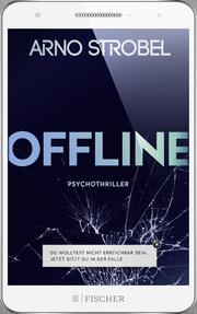 Offline - Du wolltest nicht erreichbar sein, Jetzt sitzt du in der Falle