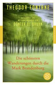 Die schönsten Wanderungen durch die Mark Brandenburg