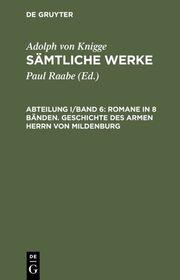 Romane in 8 Bänden. Geschichte des armen Herrn von Mildenburg