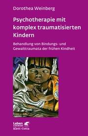 Psychotherapie mit komplex traumatisierten Kindern