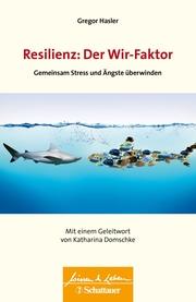 Resilienz: Der Wir-Faktor (Wissen & Leben)
