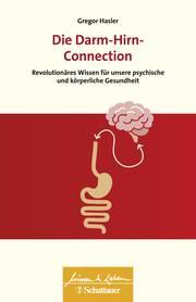 Die Darm-Hirn-Connection (Wissen & Leben)