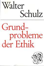 Grundprobleme der Ethik