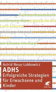 ADHS - Erfolgreiche Strategien für Erwachsene und Kinder