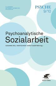 Psychoanalytische Sozialarbeit - PSYCHE Doppelheft 2021-9/10