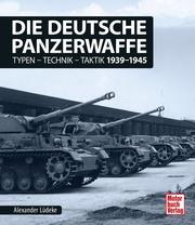 Die deutsche Panzerwaffe 1939-1945
