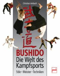 Bushido: Die Welt des Kampfsports