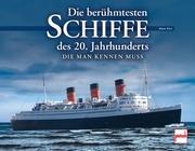 Die berühmtesten Schiffe des 20. Jahrhunderts, die man kennen muss