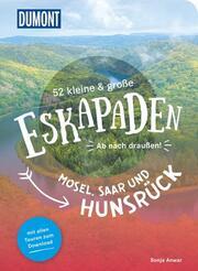 52 kleine & große Eskapaden Mosel, Saar und Hunsrück