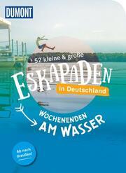 52 kleine & große Eskapaden in Deutschland, Wochenenden am Wasser - Cover