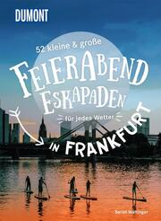 52 kleine & große Feierabend-Eskapaden in Frankfurt am Main - Cover