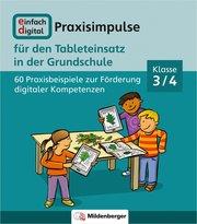 Einfach digital - Praxisimpulse für den Tableteinsatz in der Grundschule