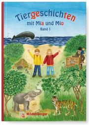 Tiergeschichten mit Mia und Mio 1