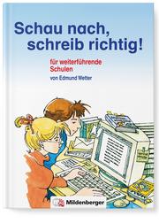 Schau nach, schreib richtig!, Schau nach, schreib richtig! Schülerwörterbuch für weiterführende Schulen