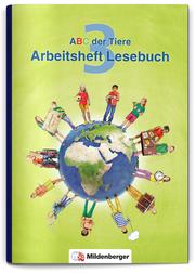 ABC der Tiere 3 - Arbeitsheft Lesebuch, Neubearbeitung