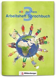 ABC der Tiere 3 - Arbeitsheft Sprachbuch, Neubearbeitung