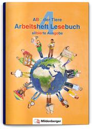 ABC der Tiere 4 - Arbeitsheft Lesebuch, silbierte Ausgabe, Neubearbeitung