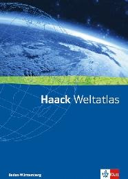 Haack Weltatlas. Ausgabe Baden-Württemberg Sekundarstufe I und II
