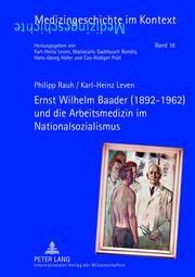 Ernst Wilhelm Baader (1892-1962) und die Arbeitsmedizin im Nationalsozialismus