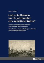 Gab es in Bremen im 19.Jahrhundert eine maritime Kultur?