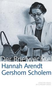 Hannah Arendt/Gershom Scholem - Der Briefwechsel