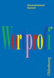 Wortprofi - Schulwörterbuch Deutsch - Für alle Bundesländer (außer Bayern)