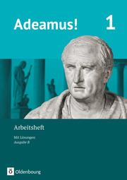 Adeamus! - Ausgabe B - Latein als 1. Fremdsprache