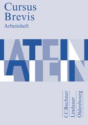 Cursus Brevis - Einbändiges Unterrichtswerk für spät beginnendes Latein - Ausgabe für alle Bundesländer