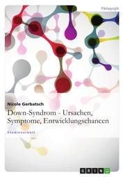 Down-Syndrom - Ursachen, Symptome, Entwicklungschancen