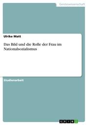 Das Bild und die Rolle der Frau im Nationalsozialismus