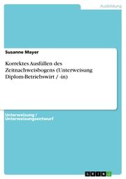 Korrektes Ausfüllen des Zeitnachweisbogens (Unterweisung Diplom-Betriebswirt / -in)