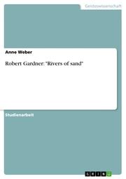 Robert Gardner: 'Rivers of sand'