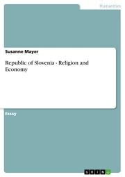 Republic of Slovenia - Religion and Economy