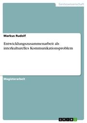 Entwicklungszusammenarbeit als interkulturelles Kommunikationsproblem