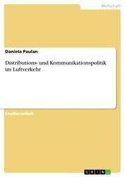 Distributions- und Kommunikationspolitik im Luftverkehr