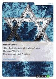 Richard Wagners 'Das Judentum in der Musik'