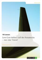 Low-Cost-Airlines auf der Fernstrecke - Nur eine Vision?